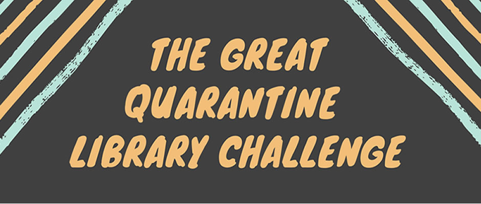 The Great Quarantine Library Challenge